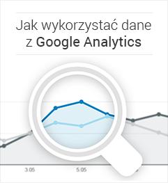Jak wykorzystać dane z Google Analytics